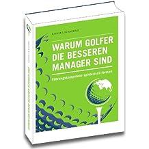 Warum Golfer die besseren Manager sind: Führungskompetenz spielerisch formen