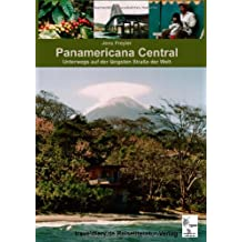 Panamericana Central: Unterwegs auf der längsten Straße der Welt