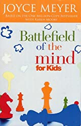 Battlefield Of The Kid's Mind: Winning The Battle In Your Mind