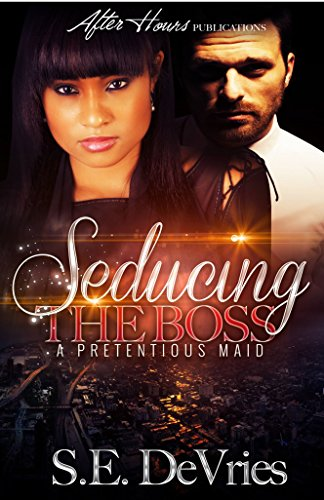 seducing-the-boss-a-pretentious-maid