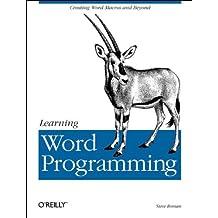 Learning Word Programming: Creating Word Macros and Beyond
