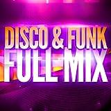 Disco & Funk (Années 70 & 80) - Full Mix Medley Non Stop (Album Complet Sur Le Dernière Piste)