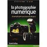 La photographie numérique : Volume 3 - Encore plus de trucs et astuces de pro