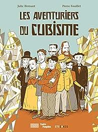 Les Aventuriers du Cubisme par Julie Birmant