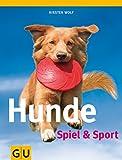 Hunde - Spiel & Sport (GU Tier Spezial)