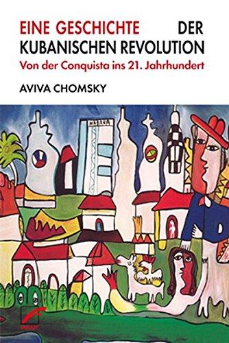 eine-geschichte-der-kubanischen-revolution-von-der-conquista-ins-21-jahrhundert