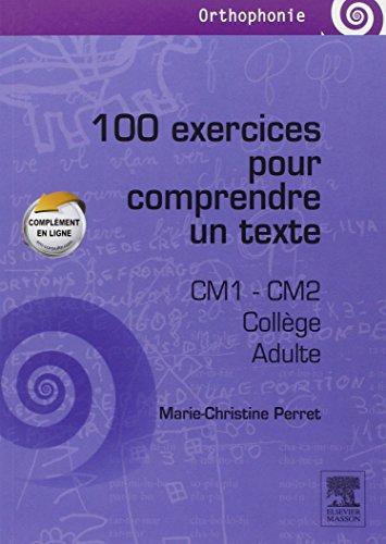 100 exercices pour comprendre un texte: CM1 - CM2, collège, adultes