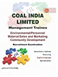 Coal India Limited Management Trainee Recruitment Examination: Enviromental/ Personnel material/Sales & Marketing Community development