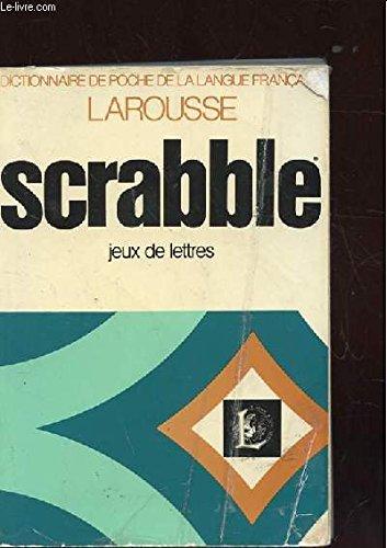 Larousse du scrabble. dictionnaire des jeux de lettres