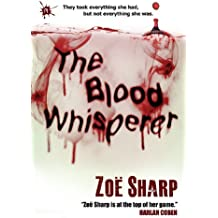 The Blood Whisperer by Zoe Sharp (2013-08-31)