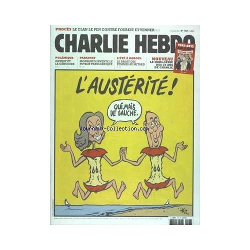 CHARLIE HEBDO [No 1047] du 11/07/2012 - L'AUSTERITE PAR RISS - POLEMIQUE - ONFRAY ET LE GENOCIDE - PARAGUAY - MONSANTO INVENTE LE PUTSCH TRANSGENIQUE - L'ETE A KABOUL - LE DROIT DES FEMMES AU MITARD