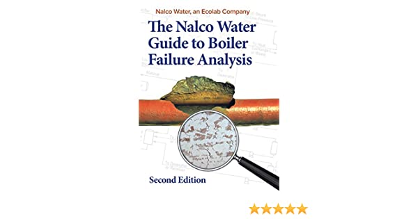 nalco guide to boiler failure analysis second edition ebook nalco rh amazon co uk nalco water guide to boiler failure analysis nalco guide to cooling water systems failure analysis