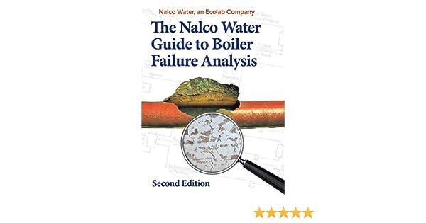 nalco guide to boiler failure analysis second edition ebook nalco rh amazon co uk nalco water guide to boiler failure analysis nalco guide to boiler failure analysis 2nd edition