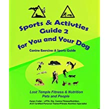 Sports & Activities Guide for You & Your Dog 2: Lost Temple Fitness Canine Exercises & Sports Guide 2 (English Edition)
