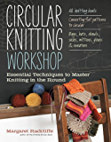 Circular Knitting Workshop: Essential Techniques to Master Knitting in the Round (English Edition)