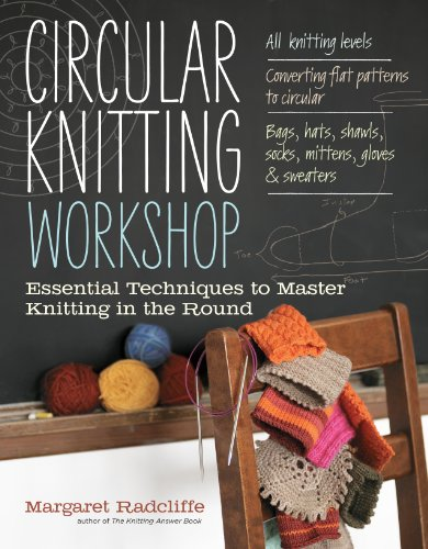 Circular Knitting Workshop: Essential Techniques to Master Knitting in the Round por Margaret Radcliffe
