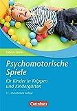 Psychomotorische Spiele für Kinder in Krippen und Kindergärten (14., überarbeitete Auflage): Buch