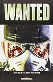 Wanted / scénariste Mark Millar, illustrateur J.G. Jones, illustrateur Dick Giordano | Millar, Mark (1969-....). Scénariste