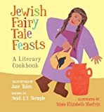 Jewish Fairy Tale Feasts, The