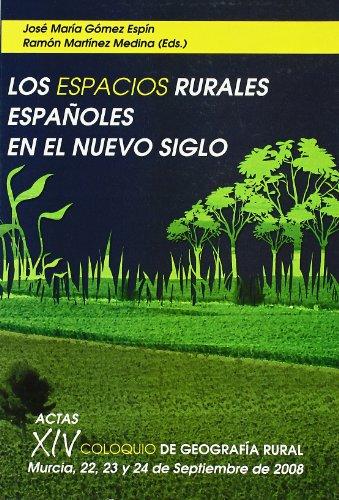 Los Espacios Rurales Españoles en el Nuevo Siglo: Actas xiv coloquio de geografía rural