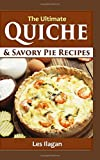 The Ultimate Quiche & Savory Pie Recipes