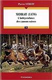 La bataille de morat 1476 - l'independance des cantons suisses