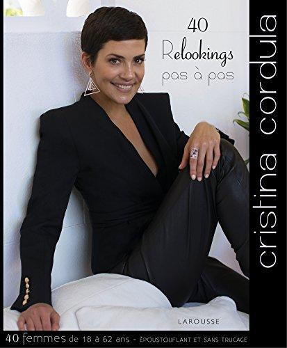 40 Relookings pas à pas par Cristina Cordula