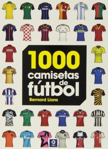 1000 Camisetas de fútbol (Grandes obras ilustradas) por Bernard Lions