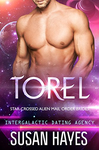 Torel: Star-Crossed Alien Mail Order Brides (Intergalactic Dating Agency) (English Edition)