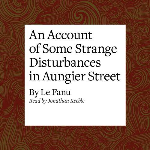 An Account of Some Strange Disturbances in Aungier Street  Audiolibri