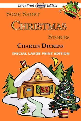 Some Short Christmas Stories (Large Print Edition) by Charles Dickens (2011-11-25)