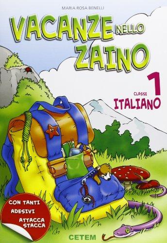 Vacanze nello zaino. Matematica. Per la Scuola elementare: Vacanze nello zaino. Italiano. Classe 1