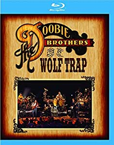 THE DOOBIE BROTHERS - Live at Wolf Trap [Blu-ray]