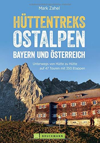 n: 50 Mehrtagestouren von Hütte zu Hütte. Hüttenwandern in den Ostalpen für Wochenendtouren und längere Wanderurlaube - ein ... alle Alpinwanderer. (Erlebnis Bergsteigen) ()