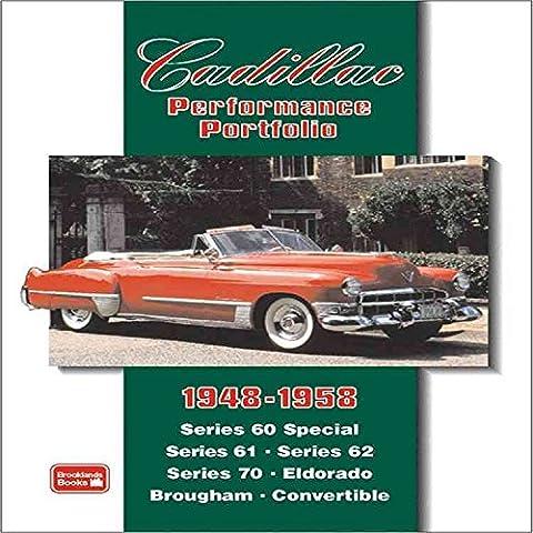 [Cadillac Performance Portfolio 1948-1958: Series 60 Special, Series 61, Series 62, Series 70, Eldorado, Brougham, Convertible] (By: R. M. Clarke) [published: September,