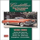 [Cadillac Performance Portfolio 1948-1958: Series 60 Special, Series 61, Series 62, Series 70, Eldorado, Brougham, Convertible] (By: R. M. Clarke) [published: September, 2004]