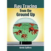 Ray Tracing from the Ground Up (English Edition)