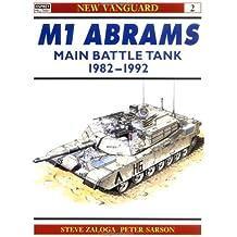 M1 Abrams Main Battle Tank 1982-92 (New Vanguard, Band 2)