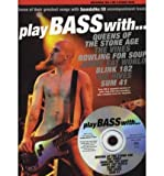 Play Bass with... Queens of the Stone Age, the Vines, Bowling for Soup, Jimmy Eat World, Blink 182, the Hives and Sum 41 (Mixed media product) - Common