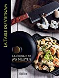 La table du Vietnam: La cuisine de My Nguyen