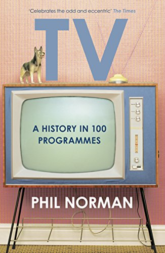 A History of Television in 100 Programmes (English Edition) - Chart House-tv