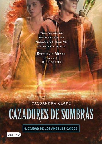 Ciudad de los ángeles caídos. Cazadores de sombras 4: Cazadores de Sombras 4 por Cassandra Clare