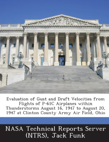 Evaluation of Gust and Draft Velocities from Flights of P-61c Airplanes Within Thunderstorms August 16, 1947 to August 20, 1947 at Clinton County Army County Server