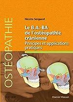 Le B.A.-BA de l'ostéopathie crânienne - Principes et applications pratiques de Nicette Sergueef