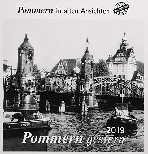 Pommern gestern 2019: Pommern in alten Ansichten