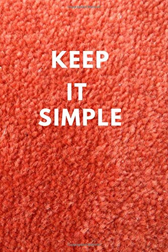 Keep It Simple Notebook: Lined Journal, 120 Pages, 6 x 9, Gift For Friends And Co-Workers , Orange Sample Matte Finish (Keep It Simple Journal)