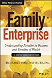 Family Enterprise: Understanding Families in Business and Families of Wealth (Wiley Finance Series)