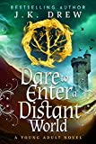 Dare to Enter a Distant World: A Novel (The Distant World Trilogy Book 1) (English Edition)