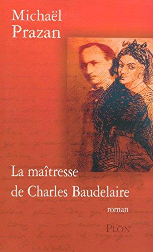 La maîtresse de Charles Baudelaire : roman