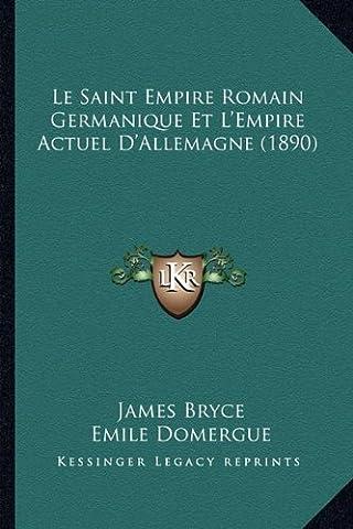 Le Saint Empire Romain Germanique Et L'Empire Actuel D'Allemagne (1890)